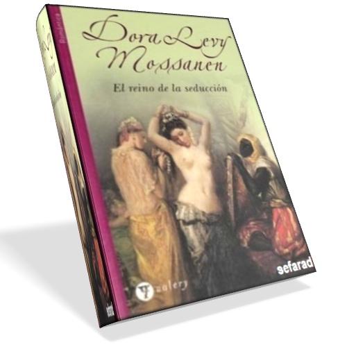 El reino de la seducción - Dora Levy Mossanen