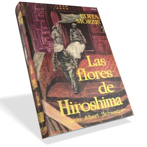 Las flores de Hiroshima - Edita Morris