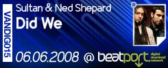 (06.06.2008) Sultan & Ned Shepard - Did We (EXCLUSIVE) 780472